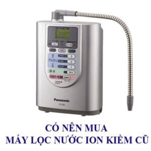 Mua-may-loc-nuoc-ion-kiem-cu